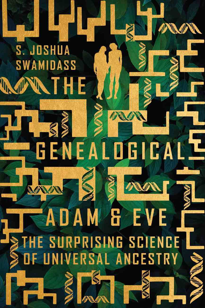 The Genealogical Adam and Eve: The Surprising Science of Universal Ancestry Hardback