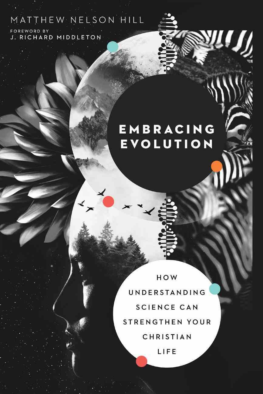 Embracing Evolution: How Understanding Science Can Strengthen Your Christian Life Paperback