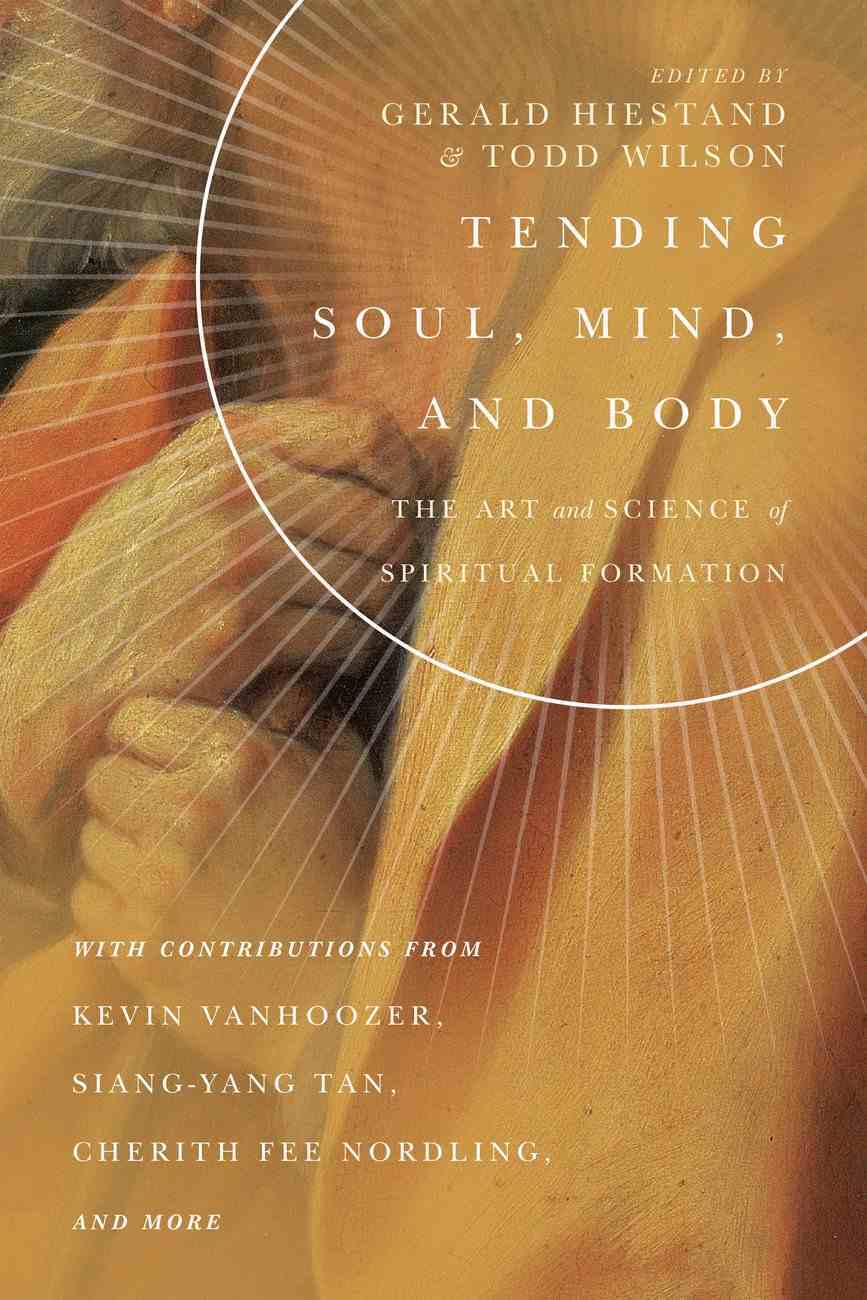 Tending Soul, Mind, and Body: The Art and Science of Spiritual Formation (Center For Pastor Theologians Series) Paperback