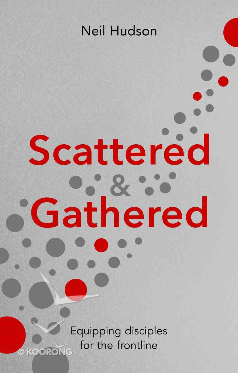 Scattered Frontlines & Gathered Church: Disciplemaking For All of Life Paperback