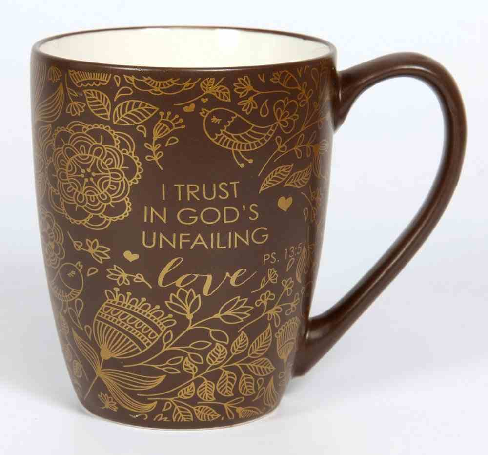 Ceramic Mug: I Trust in God's Unfailing, Brown With Etching (355ml) Homeware