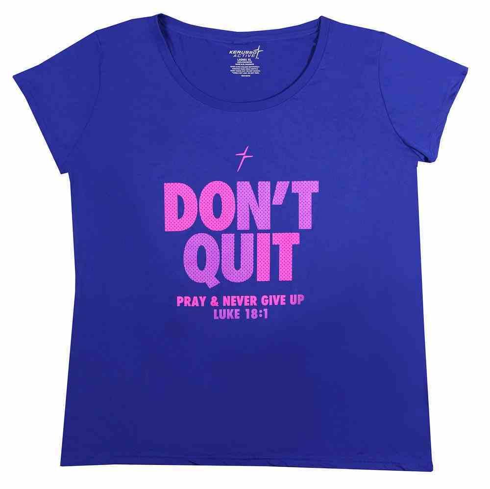 Women's Activewear T-Shirt: Don't Quit, Large Royal (Luke 18:1) Soft Goods