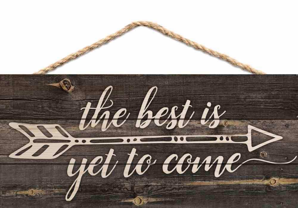 String Sign: The Best is Yet to Come, Pine, Arrow Plaque