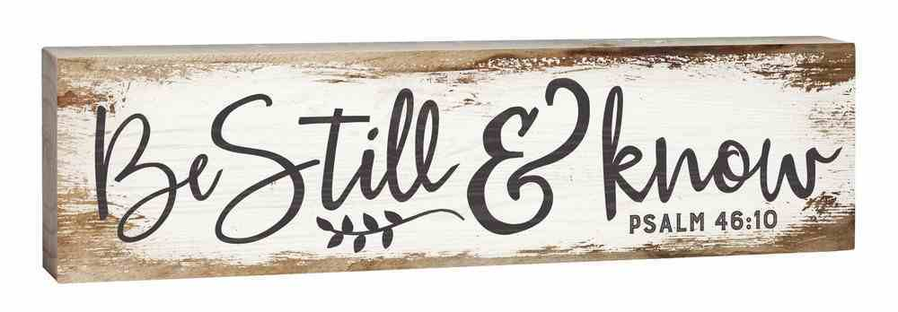 Tabletop Decor: Be Still & Know Small Pine Sign (Psalm 46:10) Plaque