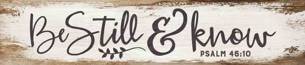 Tabletop Decor: Be Still & Know (Psalm 46:10) Plaque
