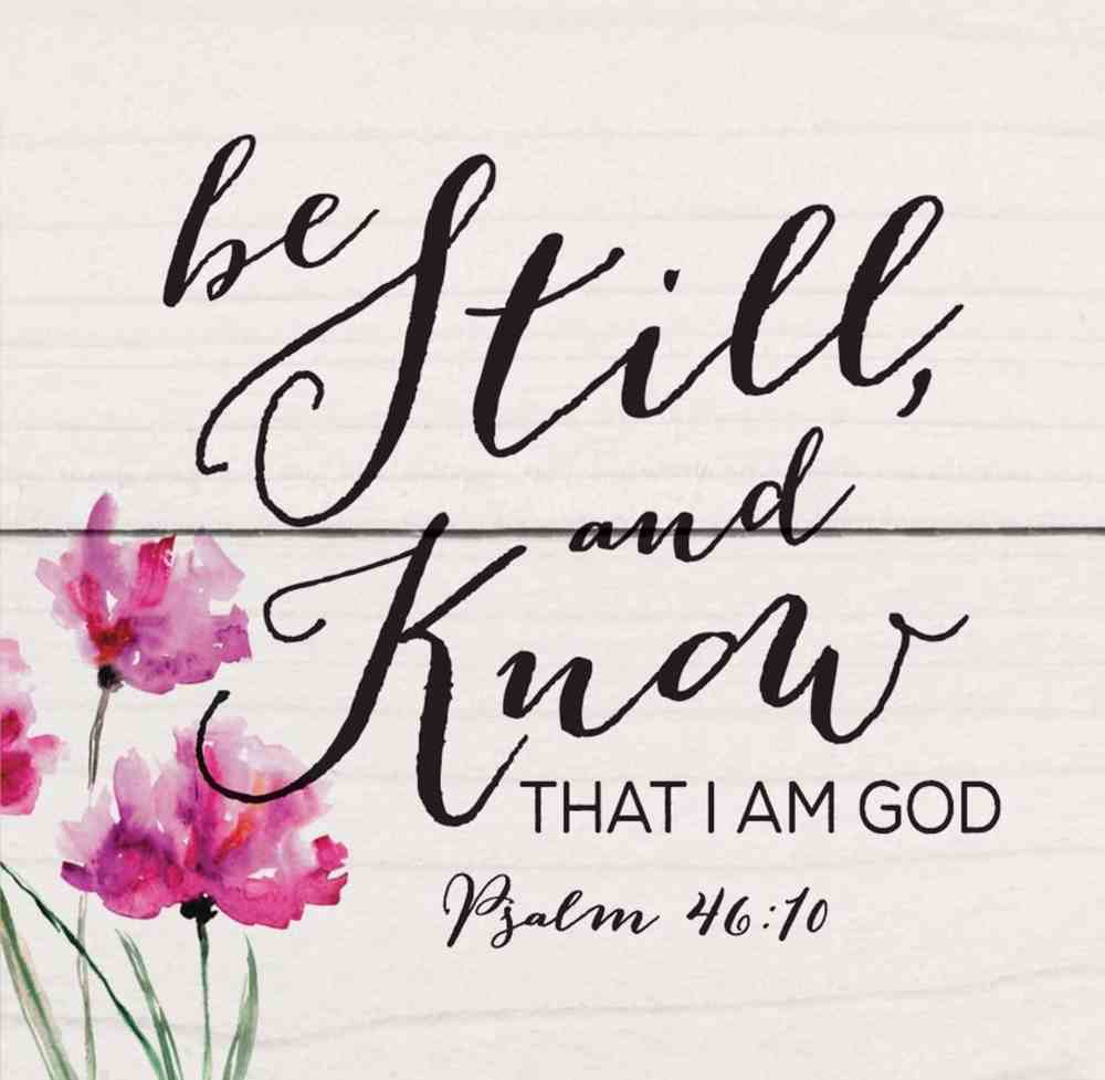 Magnet: Be Still and Know That I Am God Pink Flowers (Psalm 46:10) Novelty