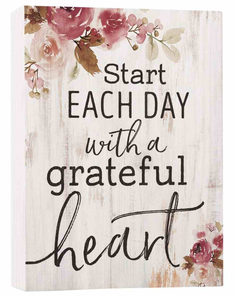 Tabletop Decor: Start Each Day With a Greatful Heart, Floral Plaque