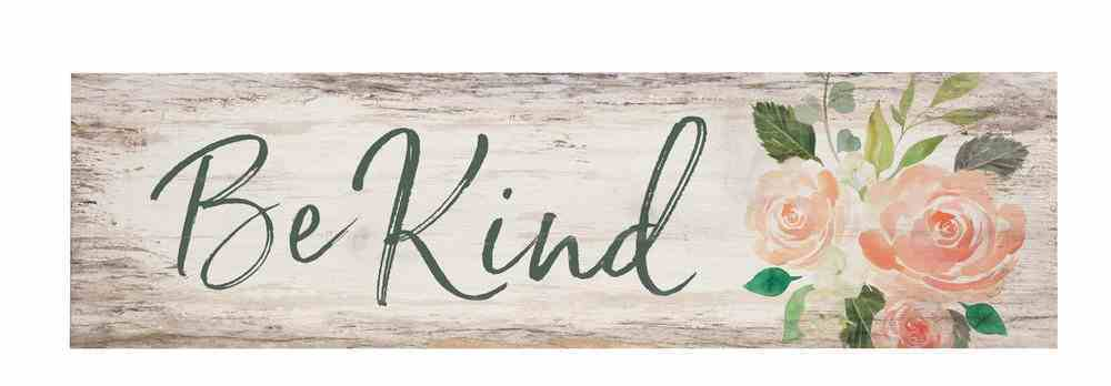 Tabletop Decor: Be Kind, Roses (Pine) Homeware