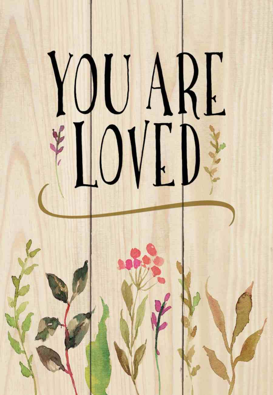 Tabletop Decor: You Are Loved, With Dowel Rod, Plants Plaque