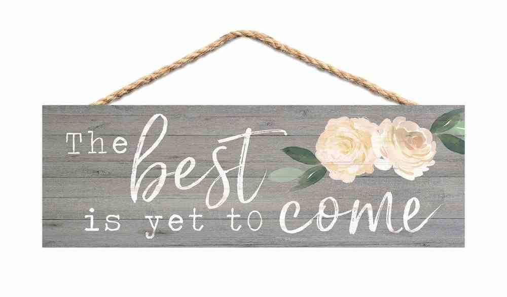 String Sign: The Best is Yet to Come, Pine, Roses Plaque