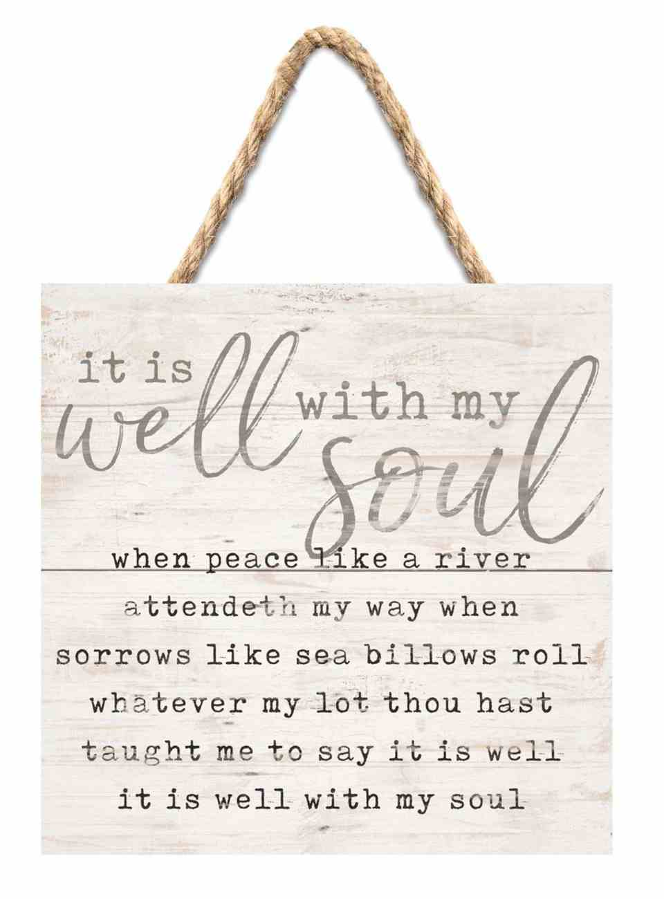 String Sign: It is Well With My Soul..., Pine Plaque