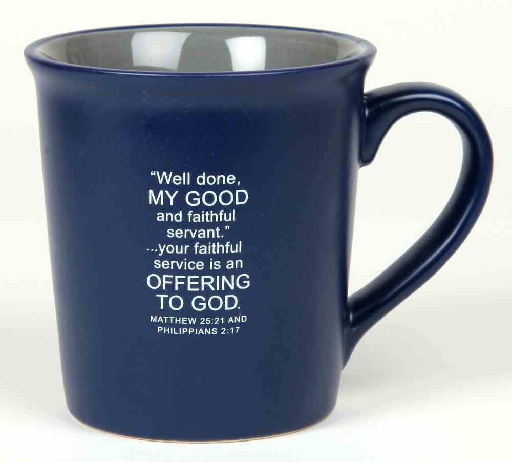 Ceramic Mug: Servant, Dark Blue, Matthew 25:21 & Philippians 2:17 Homeware