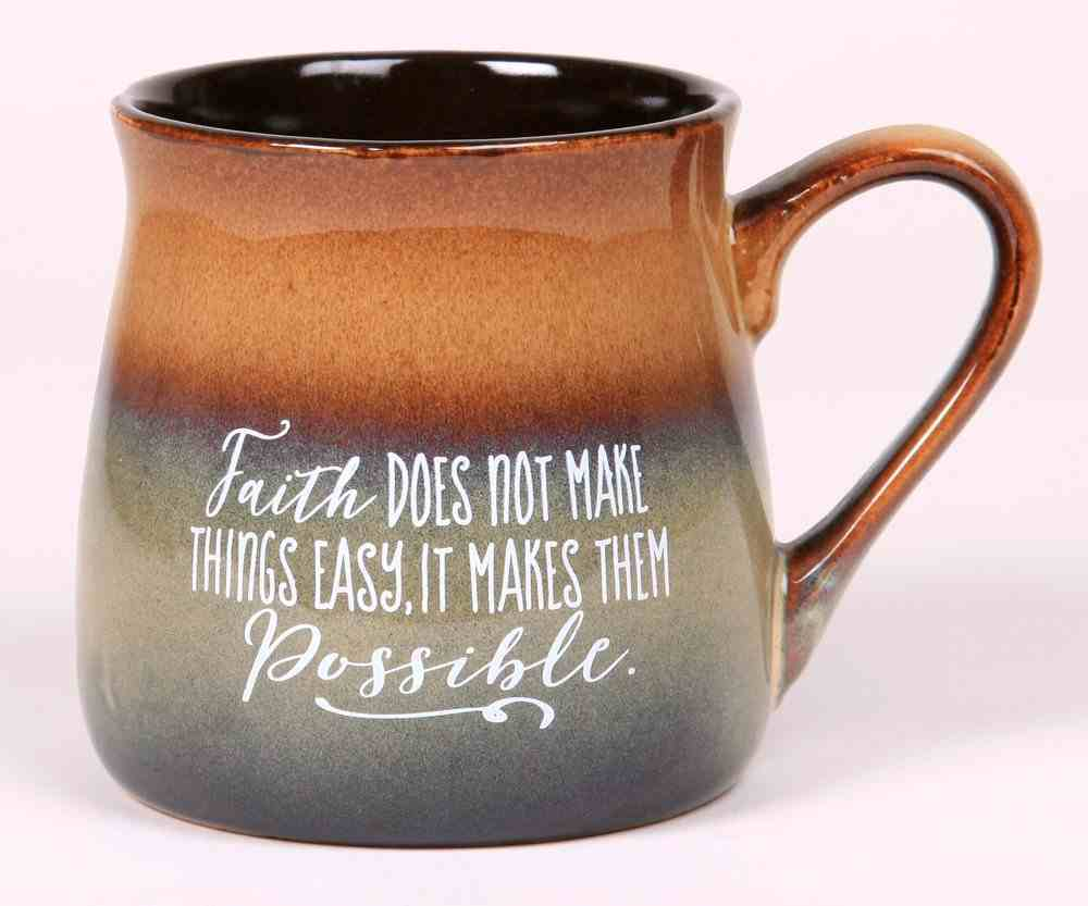 Ceramic Reactive Mug: Faith Does Not Make Things Easier, It Makes Them Possible Homeware
