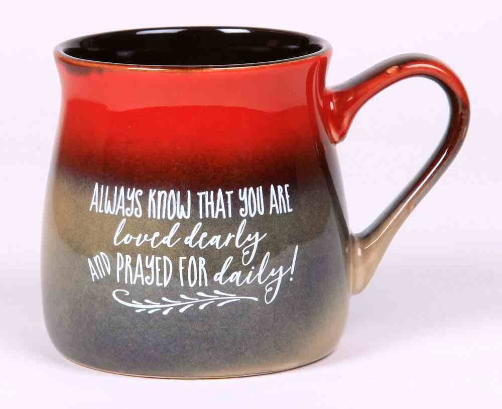 Ceramic Reactive Mug: Always Know That You Are Loved Dearly and Prayed For Daily! Homeware