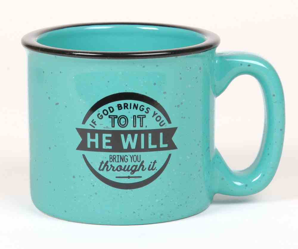 Ceramic Camping Mug: If God Brings You to It, He Will Bring You Through It, Aqua/Black Homeware