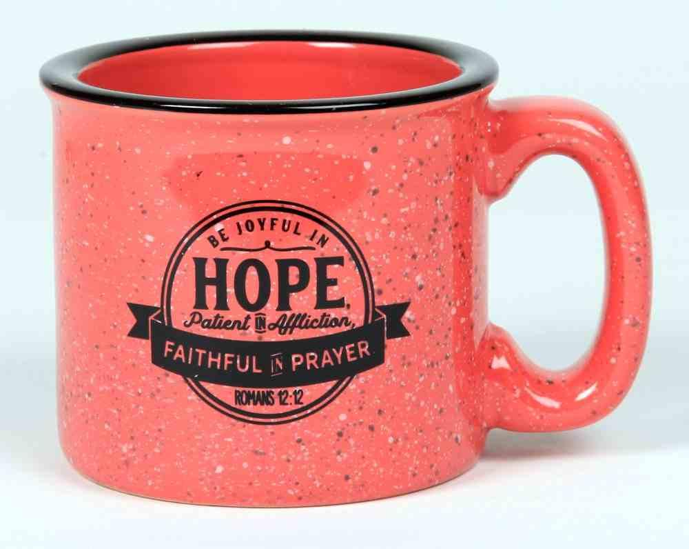 Ceramic Camping Mug: Be Joyful in Hope, Patient in Affliction, Faithful in Prayer, Pink/Black (Romans 12:12) Homeware