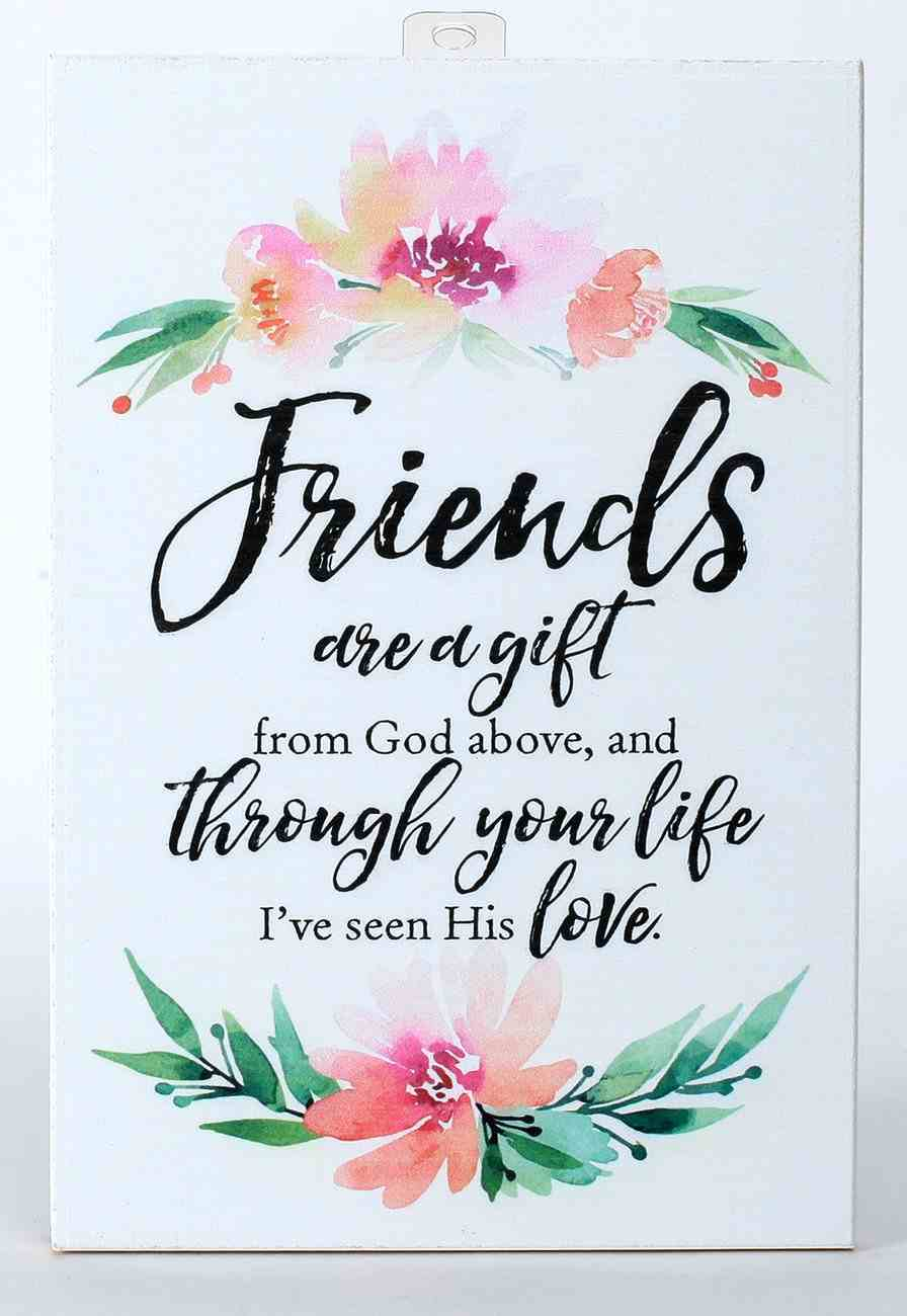 Woodland Grace Plaque: Friends Are a Gift From God Above... White/Pink Floral Plaque