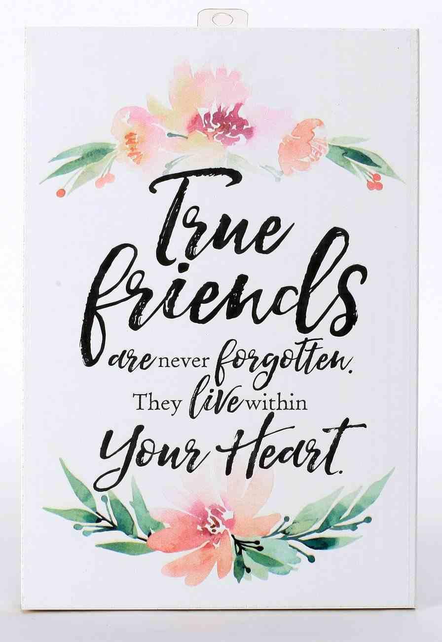 Woodland Grace Plaque: True Friends Plaque