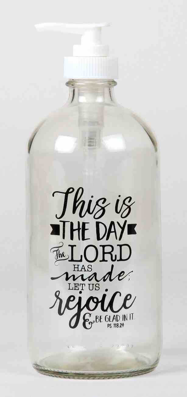 Clear Glass Soap Dispenser: This is the Day That the Lord Has Made... (Psalm 118:24) Homeware