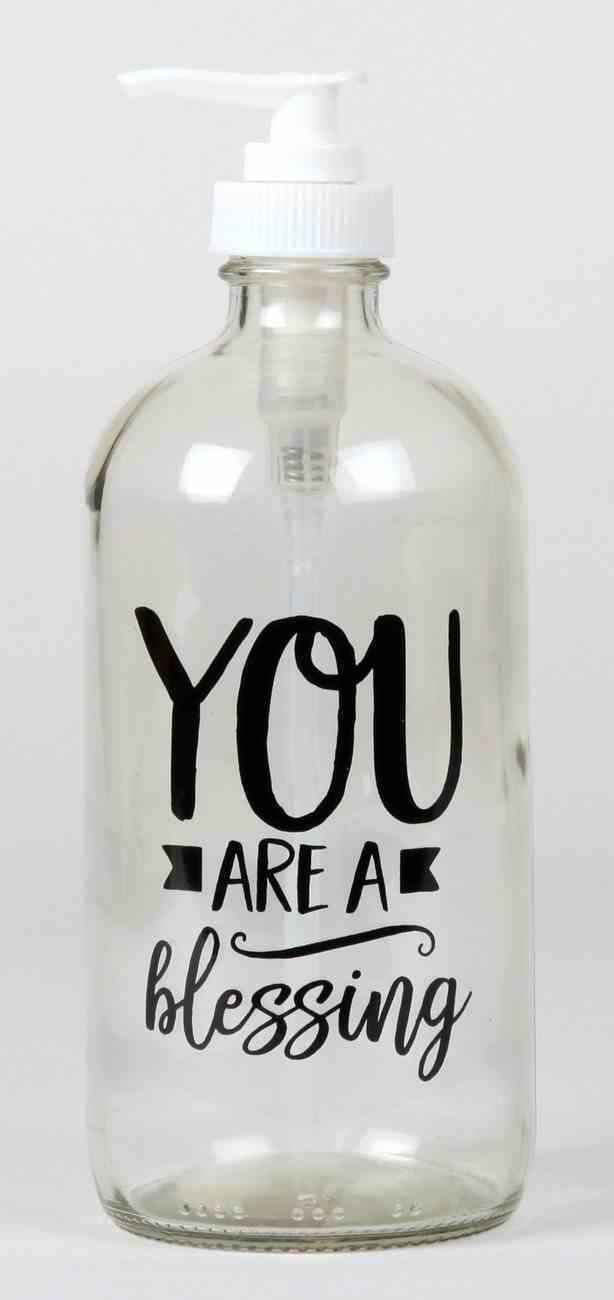 Clear Glass Soap Dispenser: You Are a Blessing Homeware
