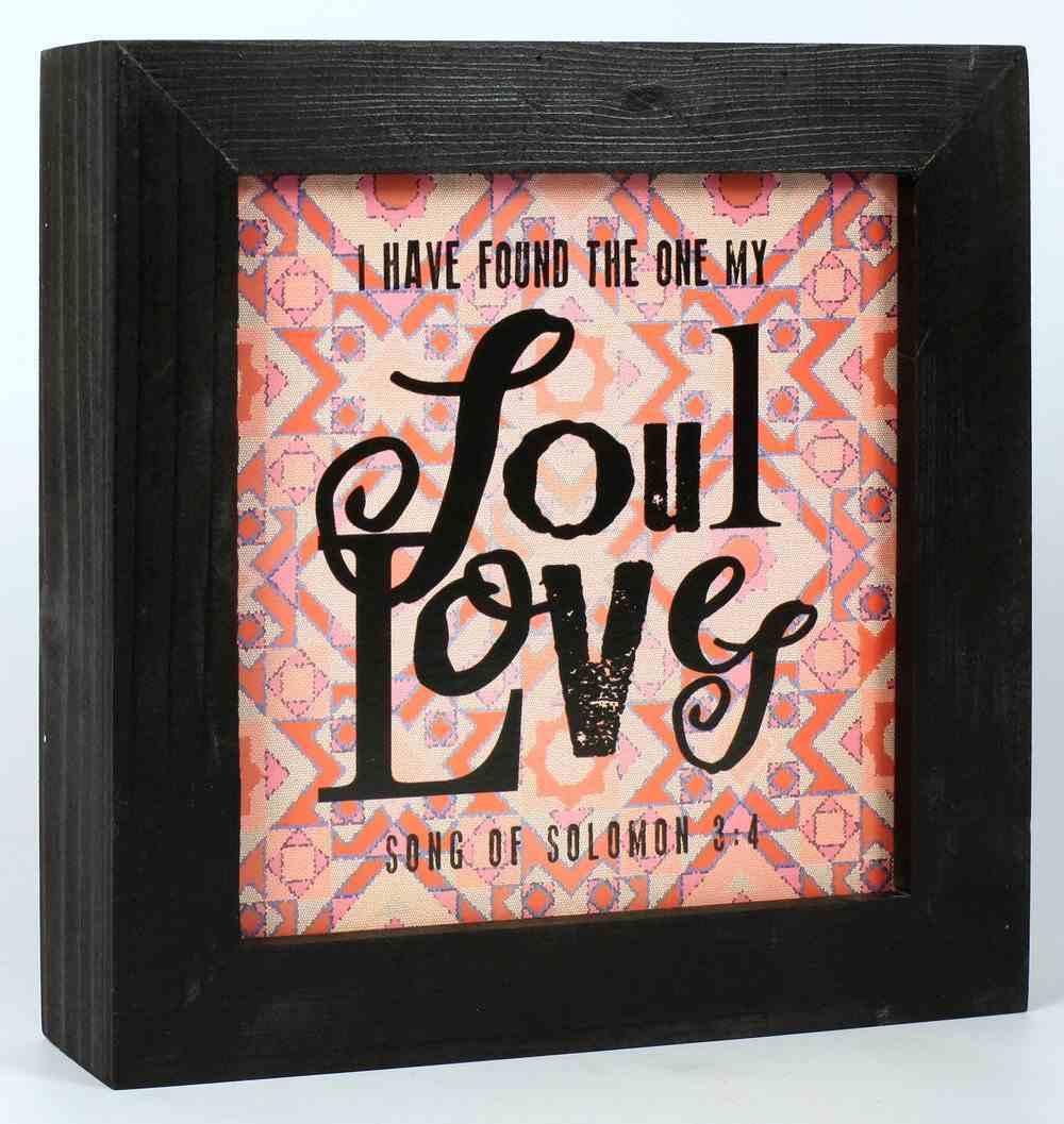 Love Collection Box Plaque: Soul Loves, Black/Pink (Song Of Solomon 3:4) Plaque