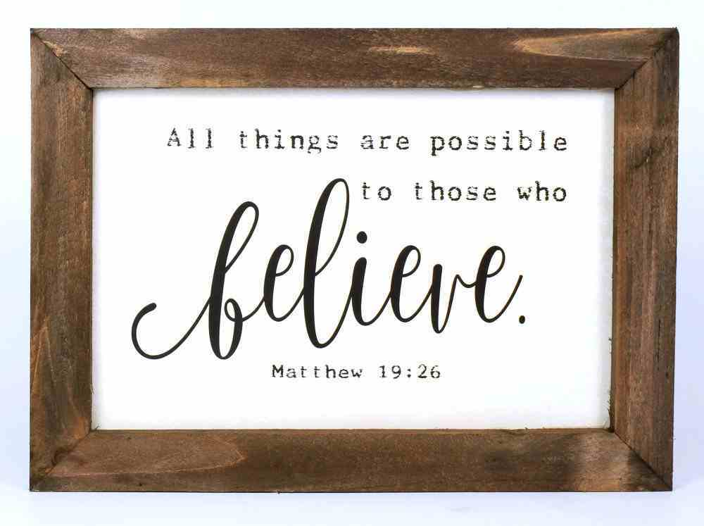 Simple Scripture Framed Wood Art: All Things Are Possible to Those Who Believe (Matthew 19:26) Homeware