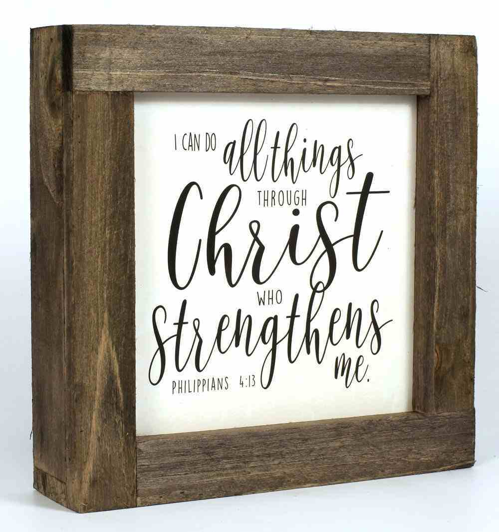 Simple Scripture Framed Wood Art: All Things Through Christ... (Phil 4:13) Homeware