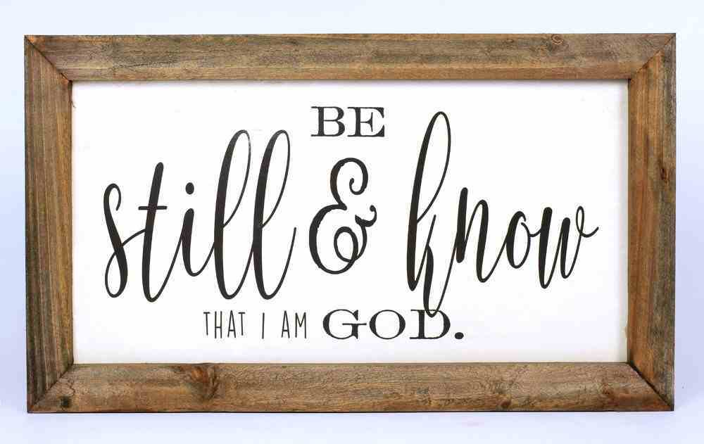 Simple Scripture Framed Wood Art: Be Still & Know That I Am God Homeware