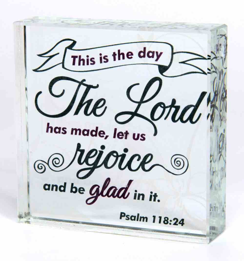 Scripture Glass Plaque: This is the Day the Lord Has Made.... (Psalm 118:24) Plaque