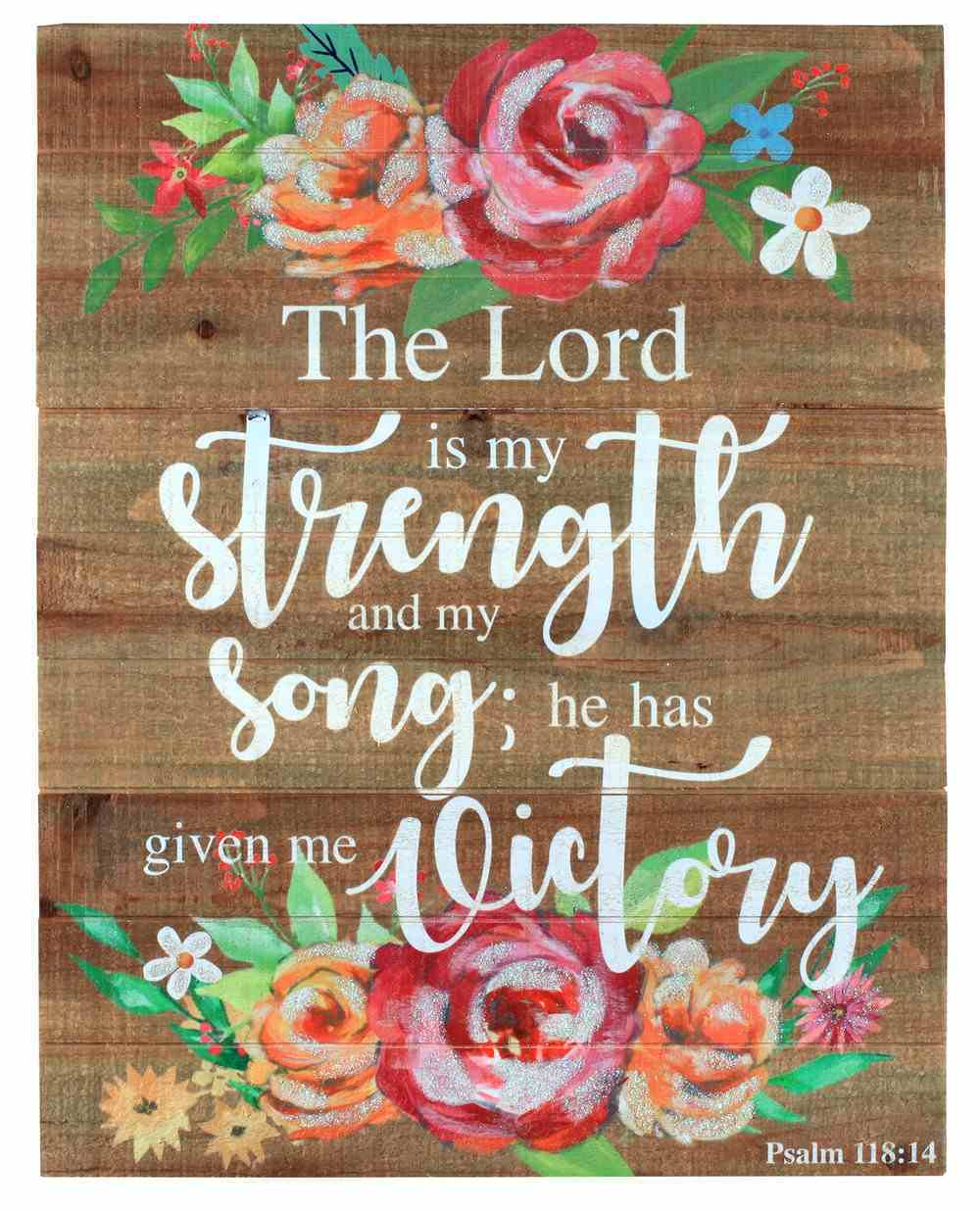 Mdf Wall Art: The Lord is My Strength, Psalm 118:14 Plaque