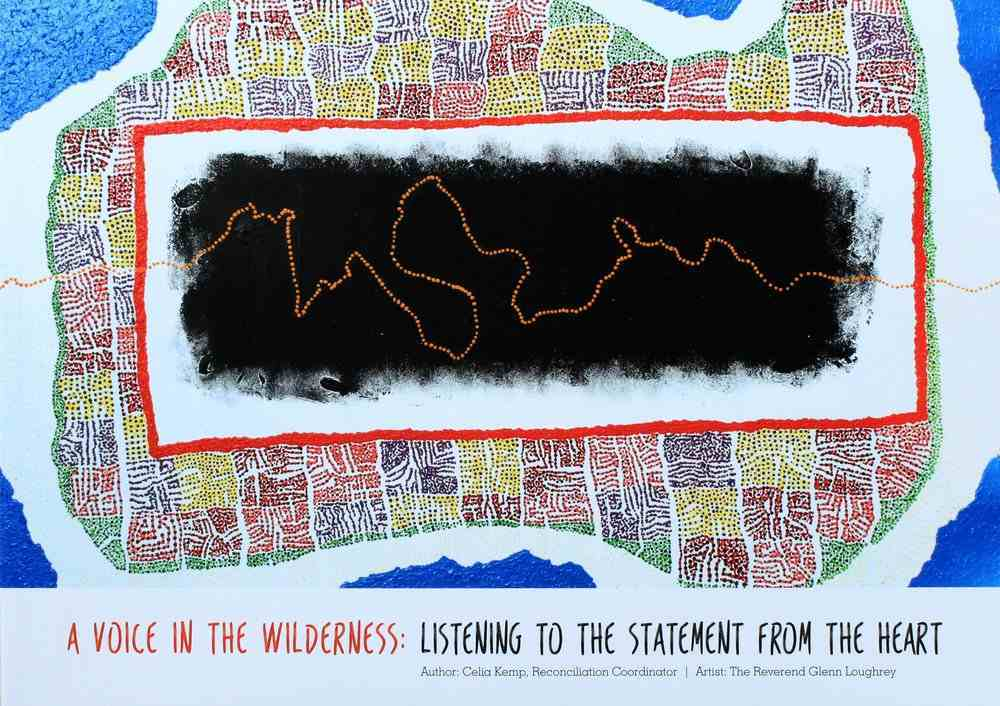 A Voice in the Wilderness: Listening to the Statement From the Heart (8 Part Study) Paperback