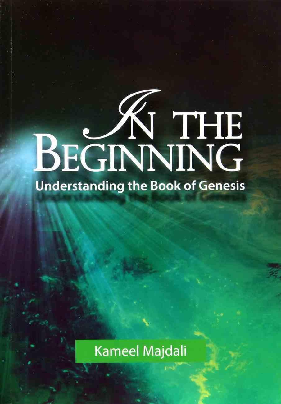 In the Beginning: Understanding Book of Genesis Paperback