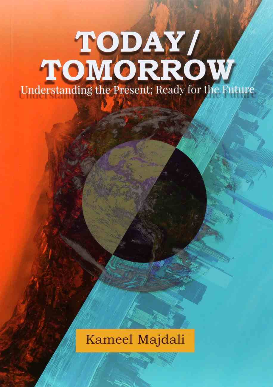 Today/Tommorrow: Understanding the Present; Ready For the Future Paperback