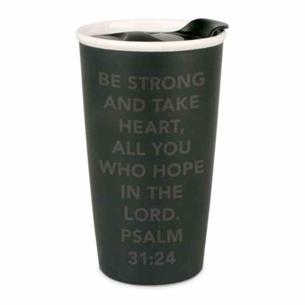 Ceramic Tumbler Mug: Simple Truth, Take Heart, Black/White (Psalm 31:24) Homeware
