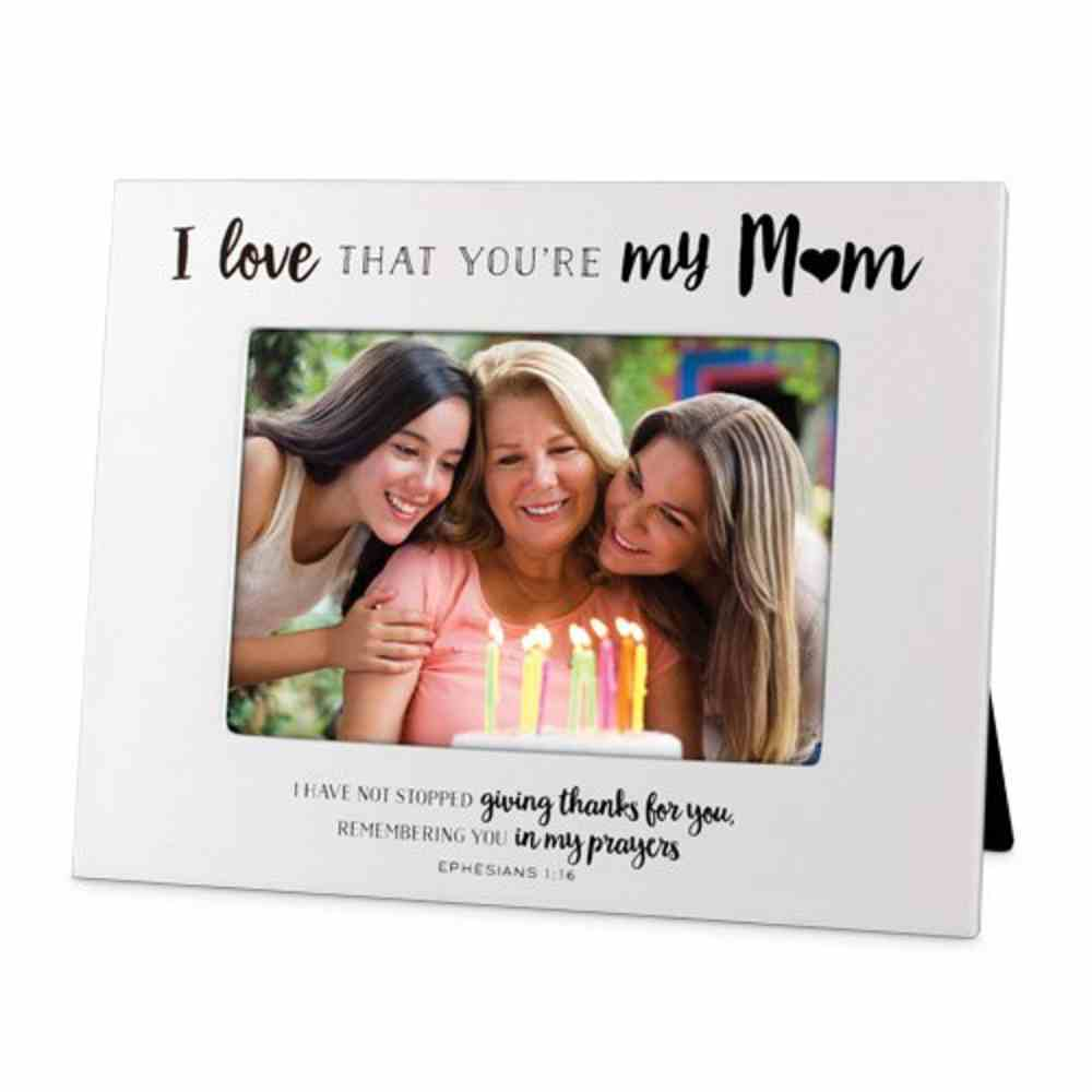 Photo Frame: I Love That You're My Mum, White Mdf (Eph 1:16) Homeware