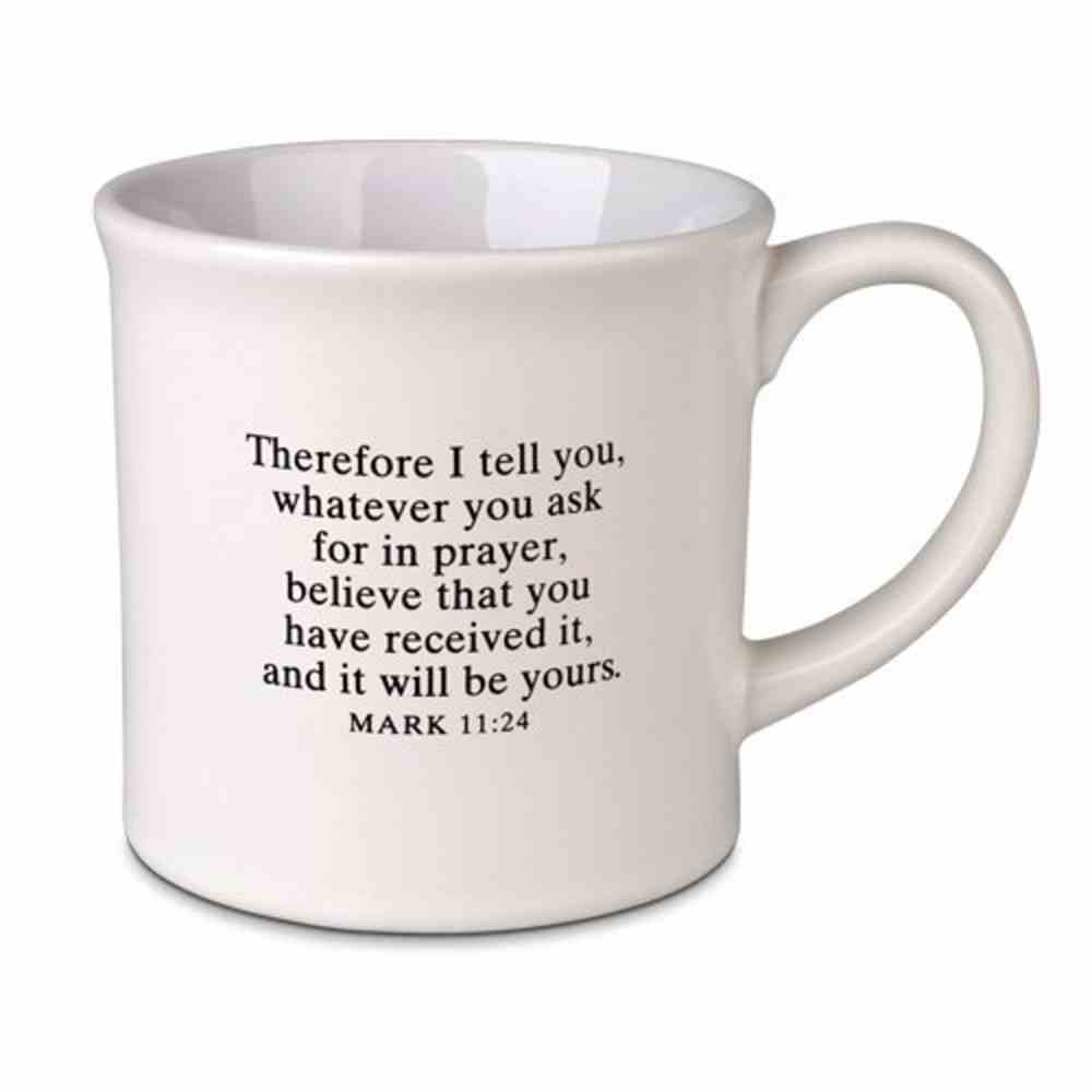 Ceramic Mug Simplified: Pray, White (Mark 11:24) Homeware