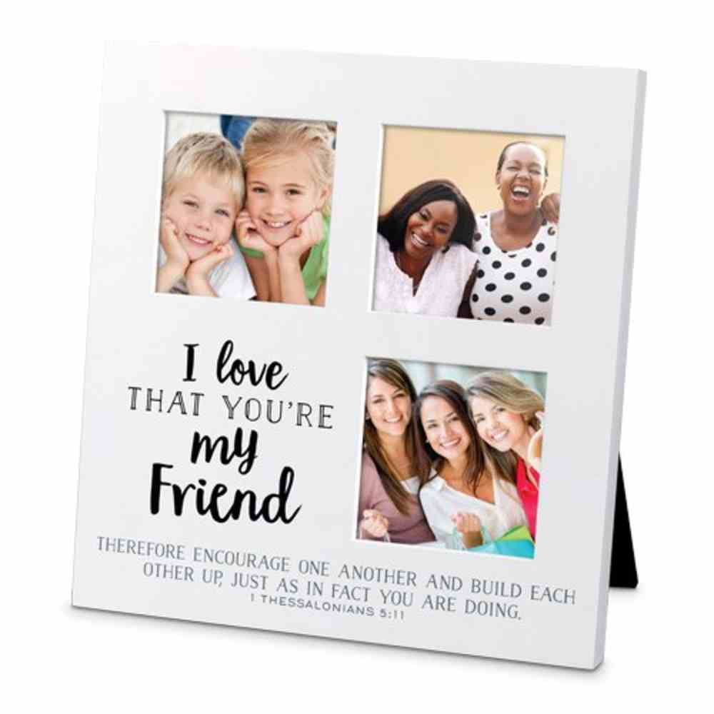 Mdf Ceramic Small Frame Collage: I Love That You're My Friend (1 Thess 5:11) Homeware