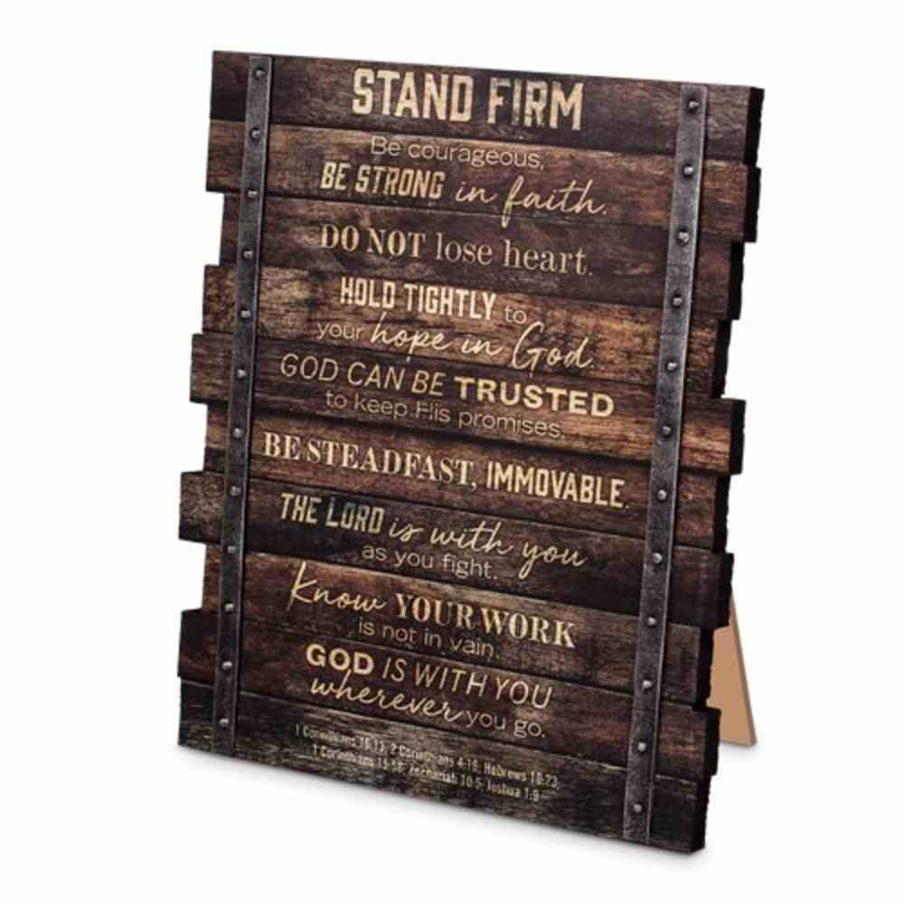 Farmhouse Industrial Plaque: Stand Firm, Wood Planks (Various Scripture Verses) Plaque