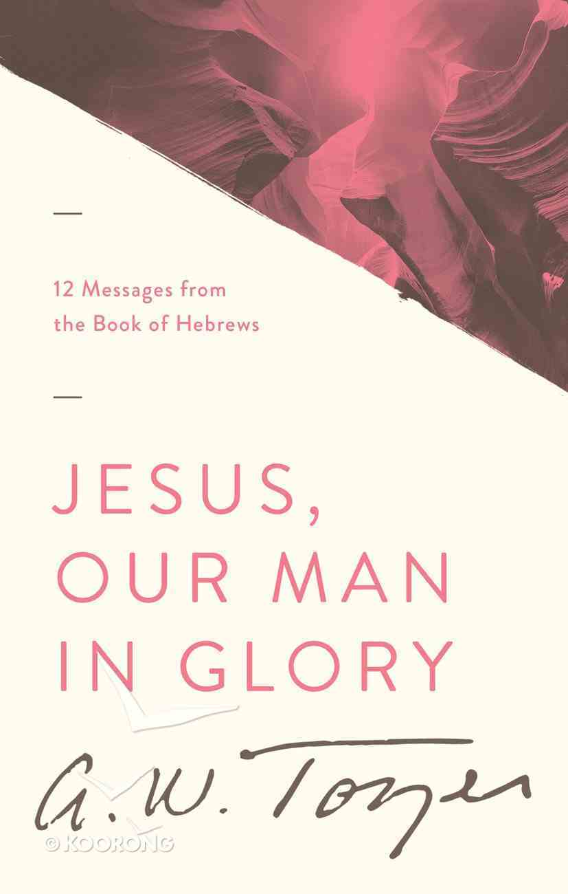 Jesus, Our Man in Glory Paperback
