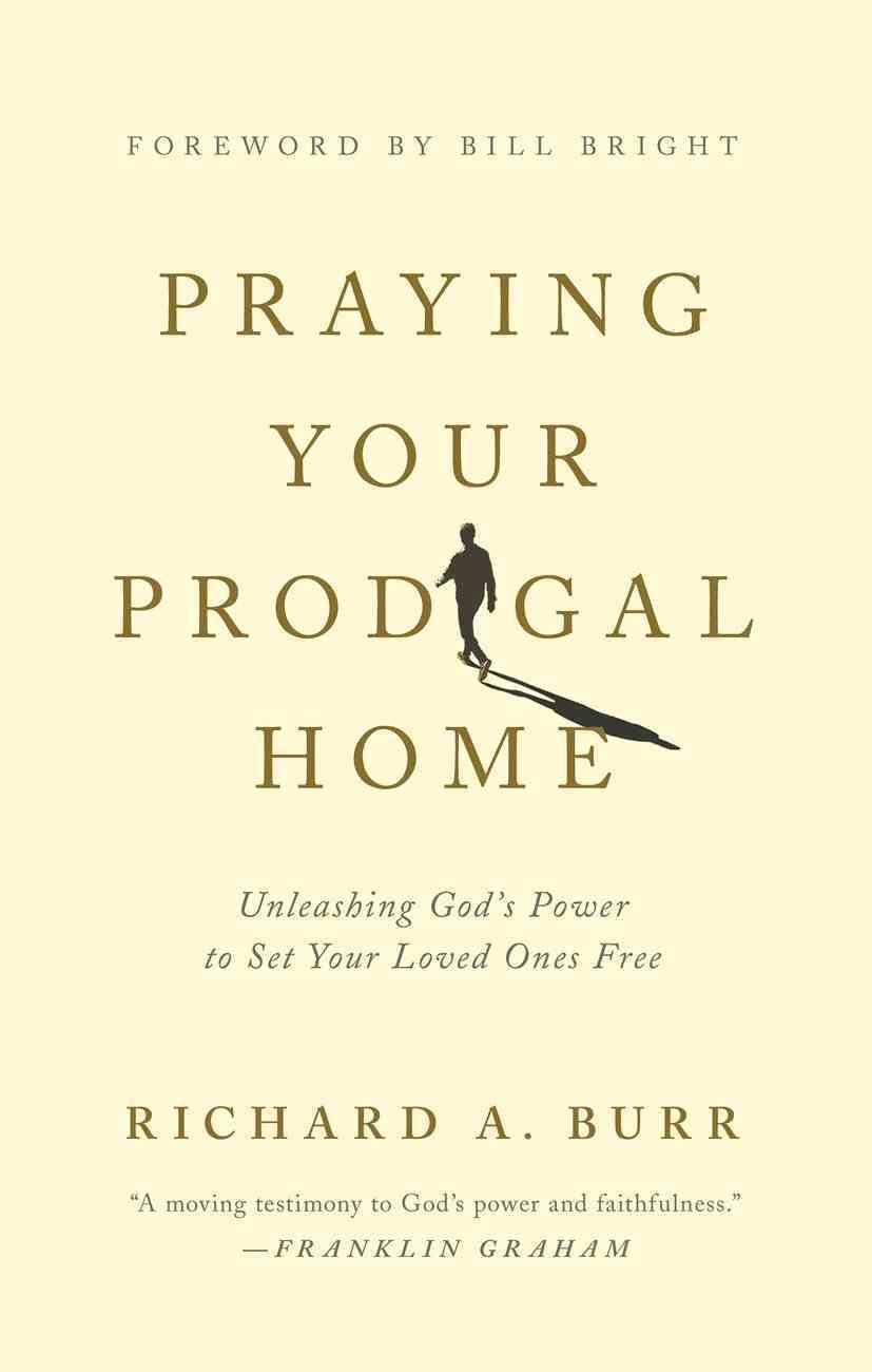 Praying Your Prodigal Home Paperback