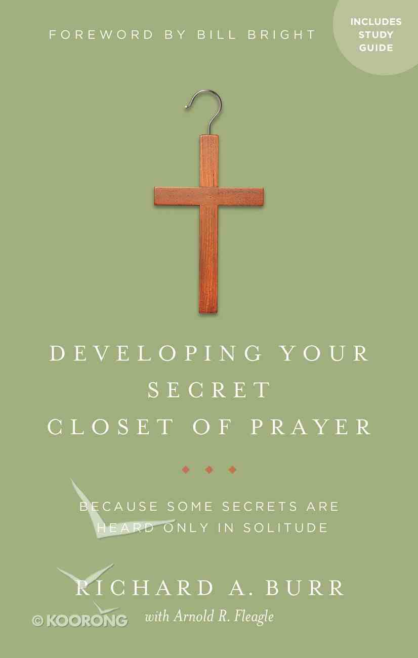 Developing Your Secret Closet of Prayer (With Study Guide) Paperback