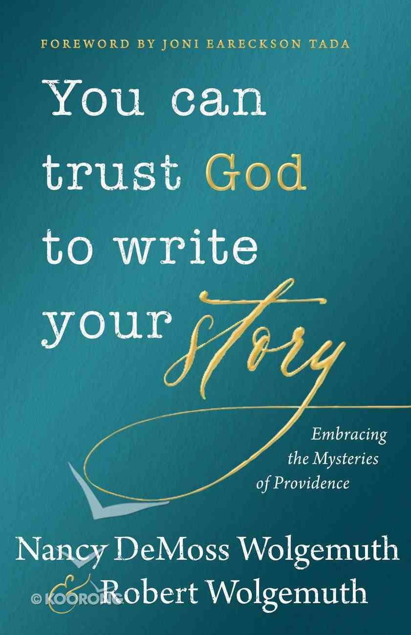You Can Trust God to Write Your Story: Embracing the Mysteries of Providence Hardback