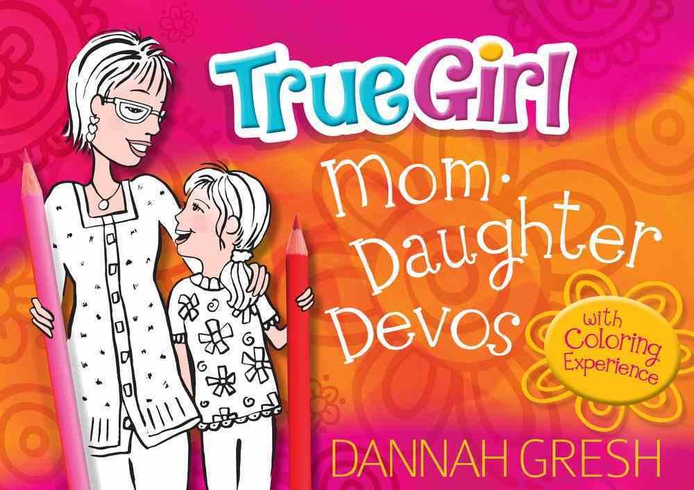 True Girl Mom Daughter Devos Paperback