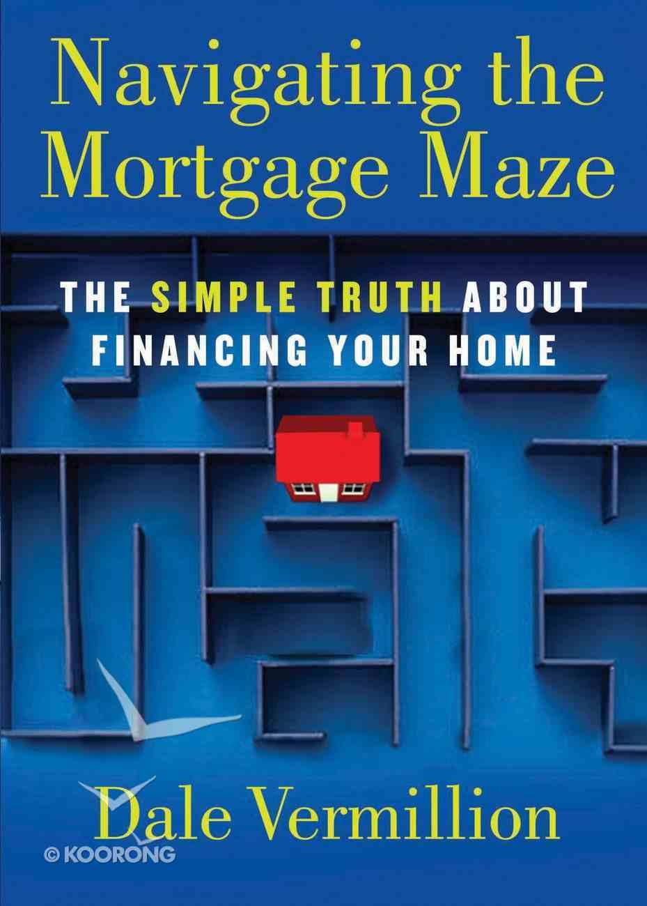 Navigating the Mortgage Maze Paperback