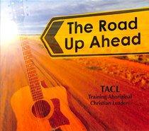 Album Image for The Road Up Ahead: Training Aboriginal Leaders (Cd) - DISC 1