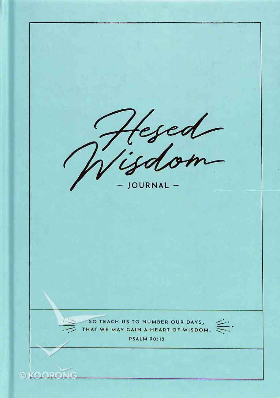 Wisdom Journal: Joseph Prince Hesed Wisdom, Teal Hardback