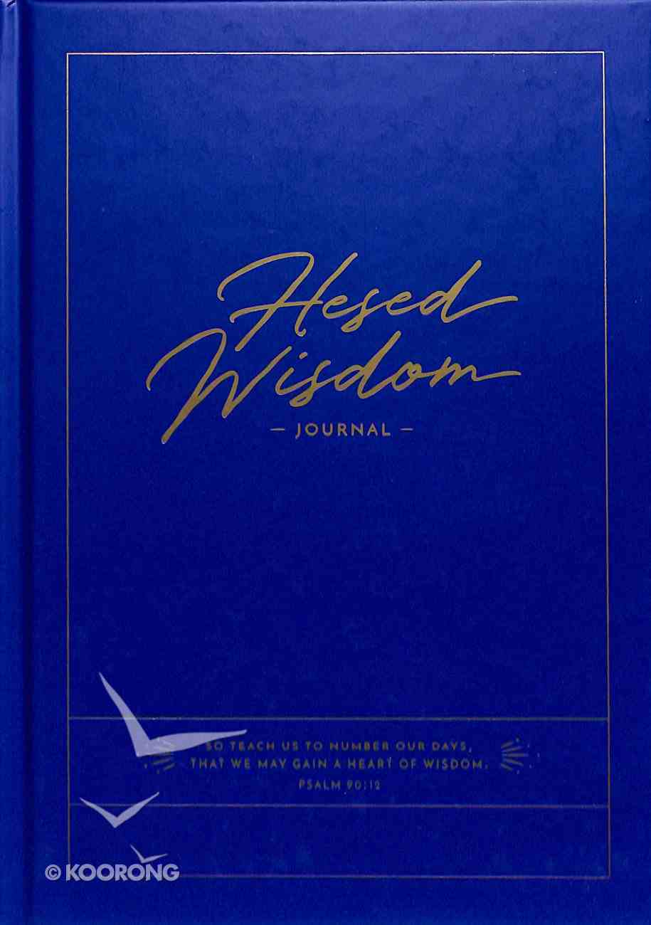 Wisdom Journal: Joseph Prince Hesed Wisdom, Dark Blue Hardback