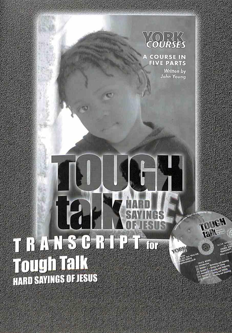 Tough Talk: Hard Sayings of Jesus (Transcript) (York Courses Series) Booklet