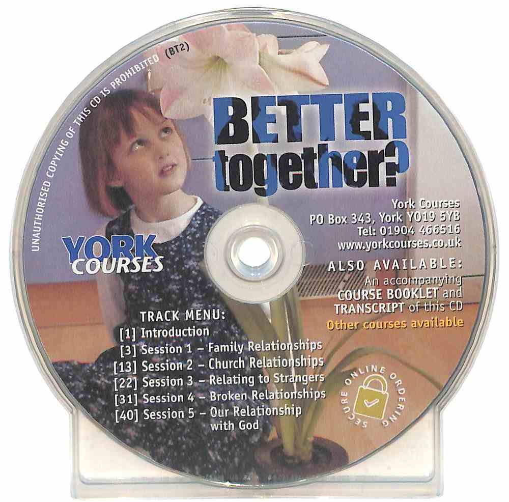 Better Together? : A Course in Relationships in 5 Parts (Cd-Audio) (York Courses Series) CD