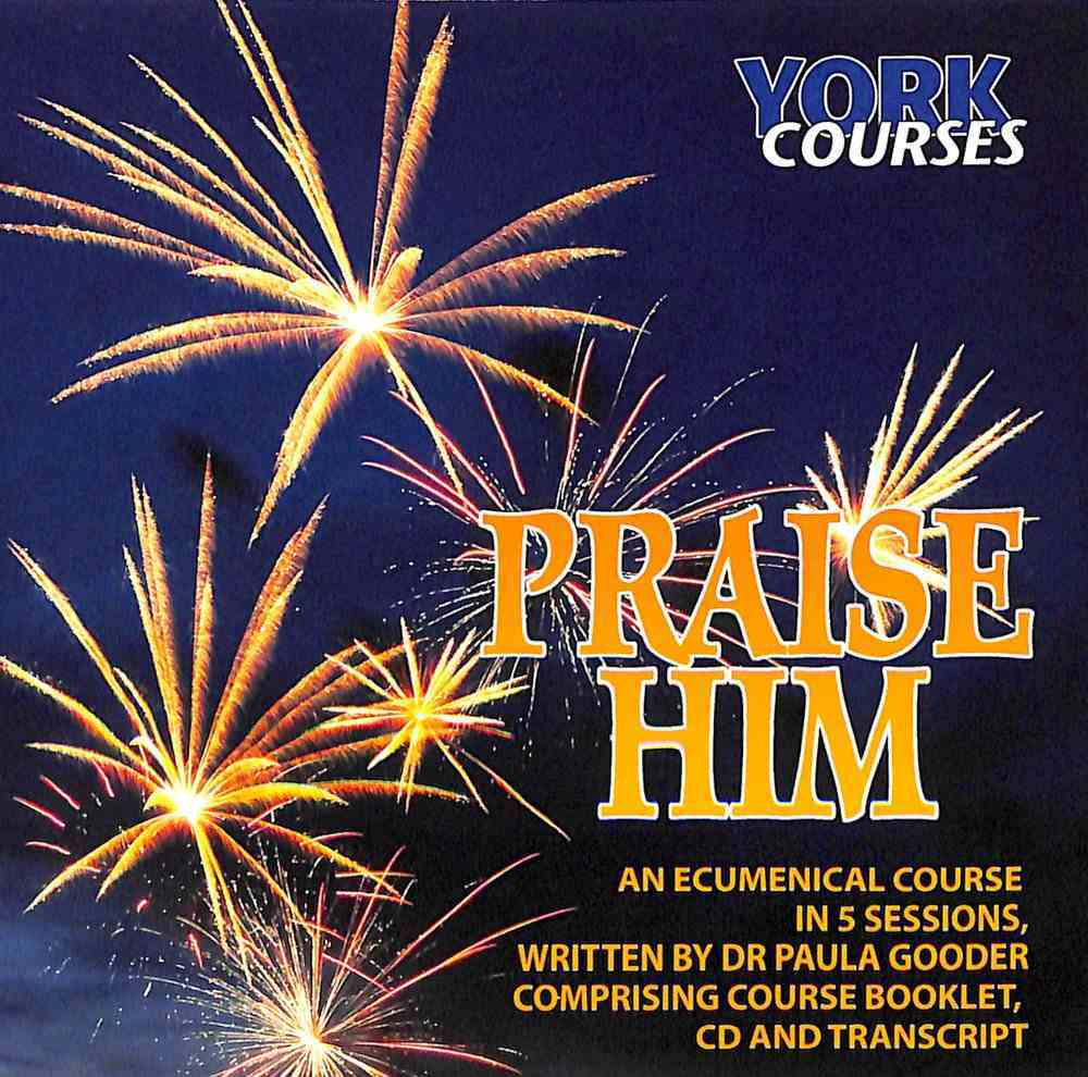 Praise Him : Songs of Praise in the New Testament (Cd-Audio) (York Courses Series) CD